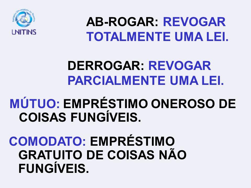 AB-ROGAR: REVOGAR TOTALMENTE UMA LEI.