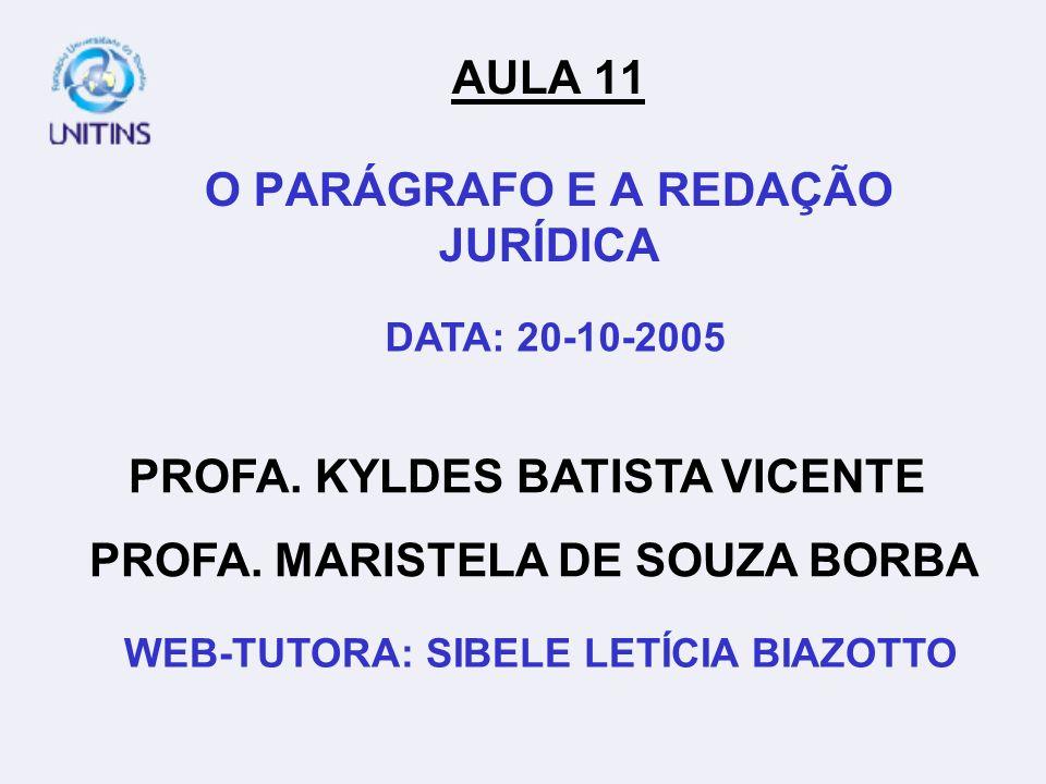 AULA 11 O PARÁGRAFO E A REDAÇÃO JURÍDICA