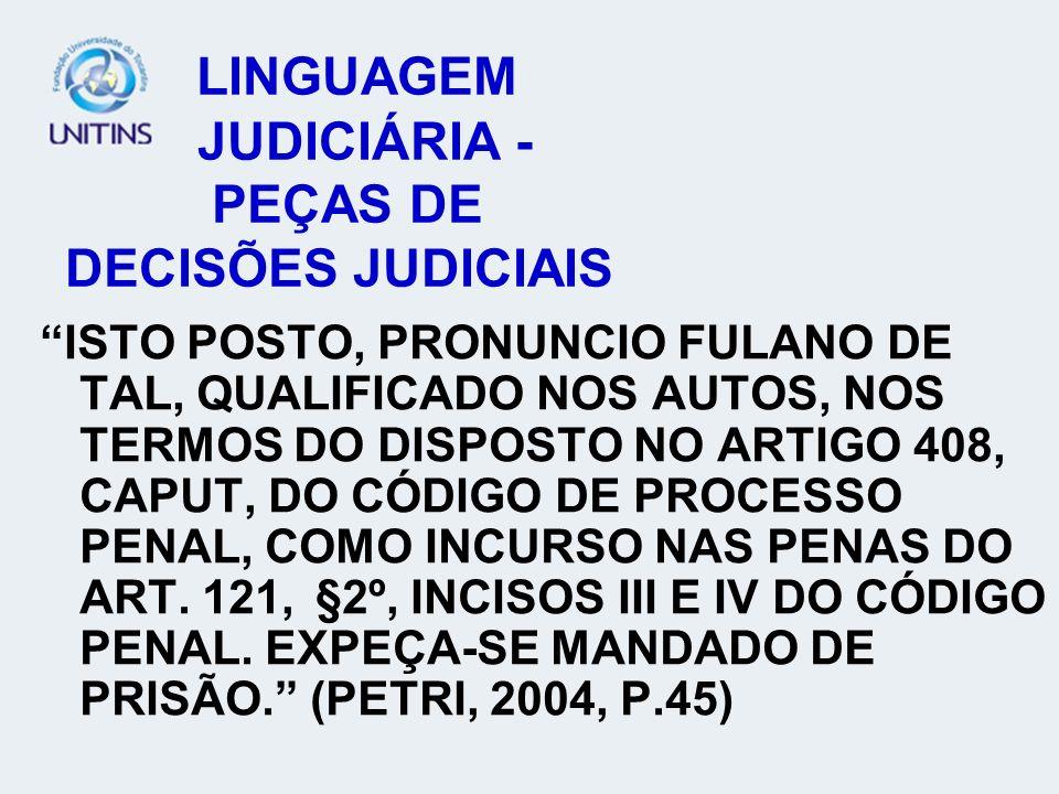 LINGUAGEM JUDICIÁRIA - PEÇAS DE DECISÕES JUDICIAIS