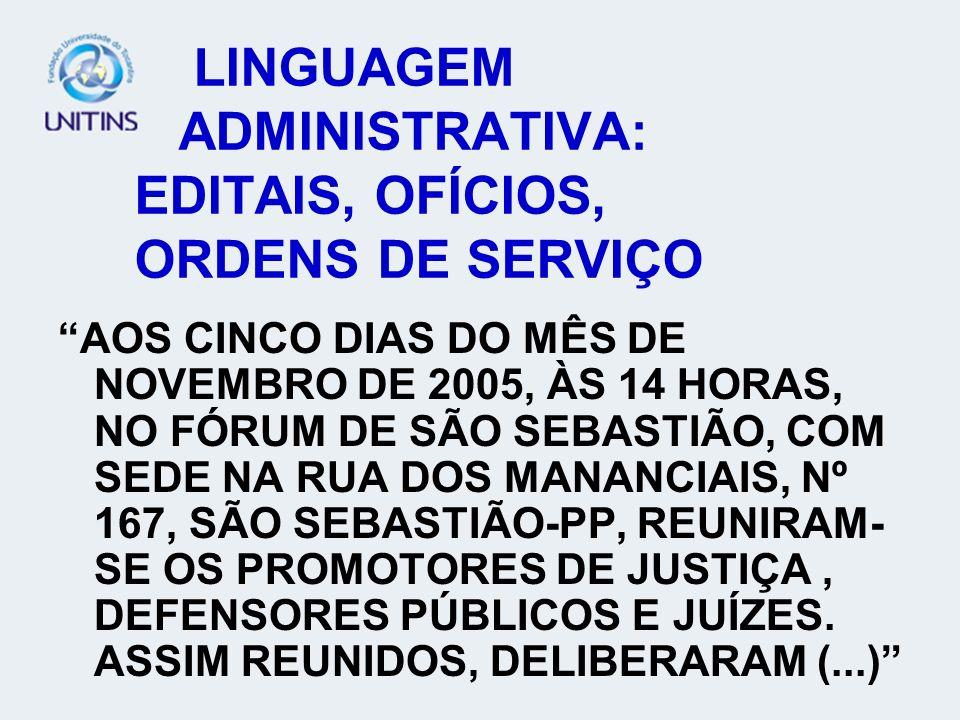LINGUAGEM ADMINISTRATIVA: EDITAIS, OFÍCIOS, ORDENS DE SERVIÇO