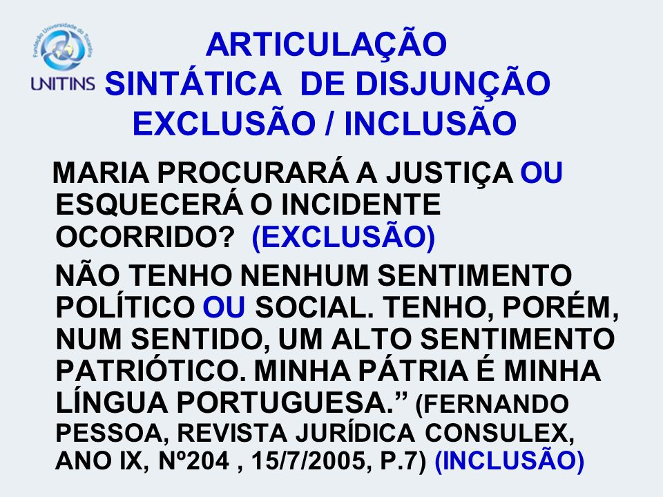 ARTICULAÇÃO SINTÁTICA DE DISJUNÇÃO EXCLUSÃO / INCLUSÃO