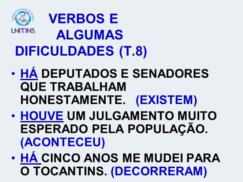 VERBOS E ALGUMAS DIFICULDADES (T.8)