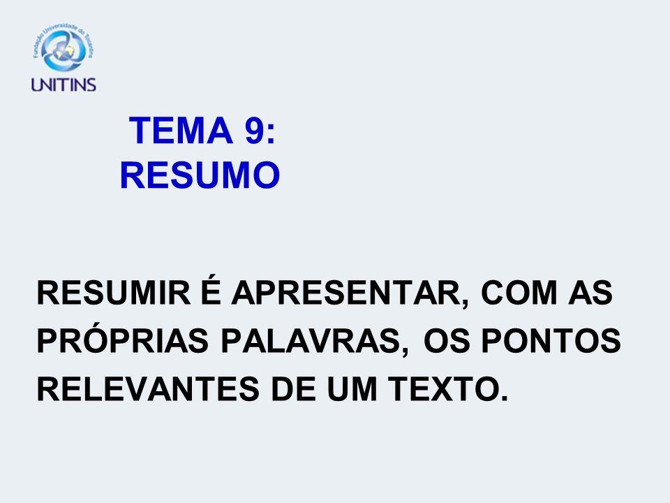 TEMA 9: RESUMO RESUMIR É APRESENTAR, COM AS.