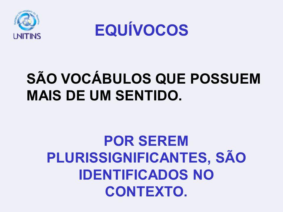 POR SEREM PLURISSIGNIFICANTES, SÃO IDENTIFICADOS NO CONTEXTO.