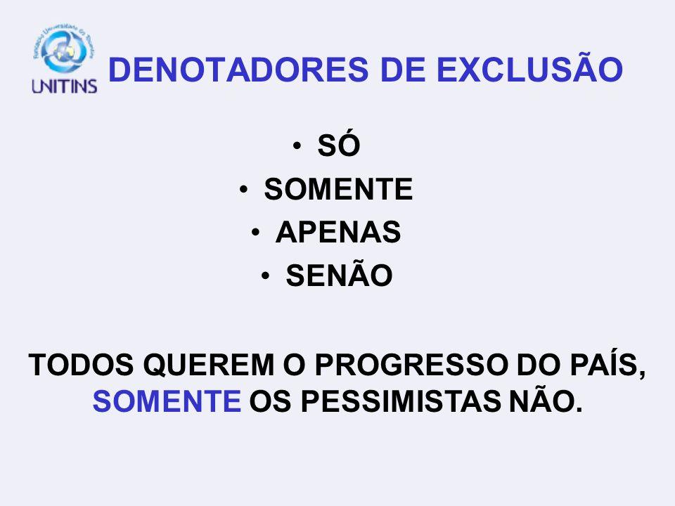 DENOTADORES DE EXCLUSÃO