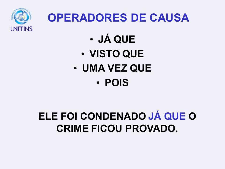 ELE FOI CONDENADO JÁ QUE O CRIME FICOU PROVADO.
