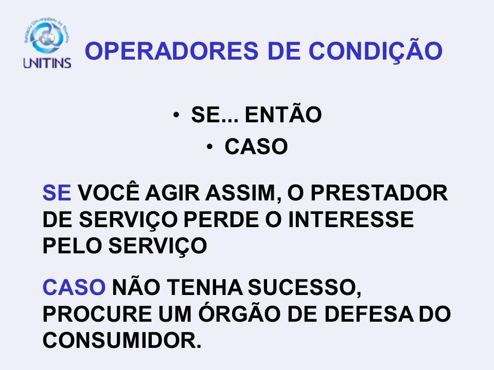 OPERADORES DE CONDIÇÃO