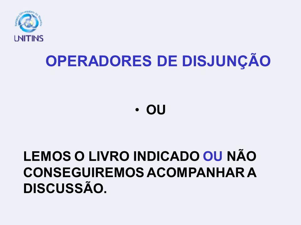 OPERADORES DE DISJUNÇÃO