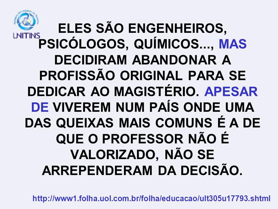 ELES SÃO ENGENHEIROS, PSICÓLOGOS, QUÍMICOS
