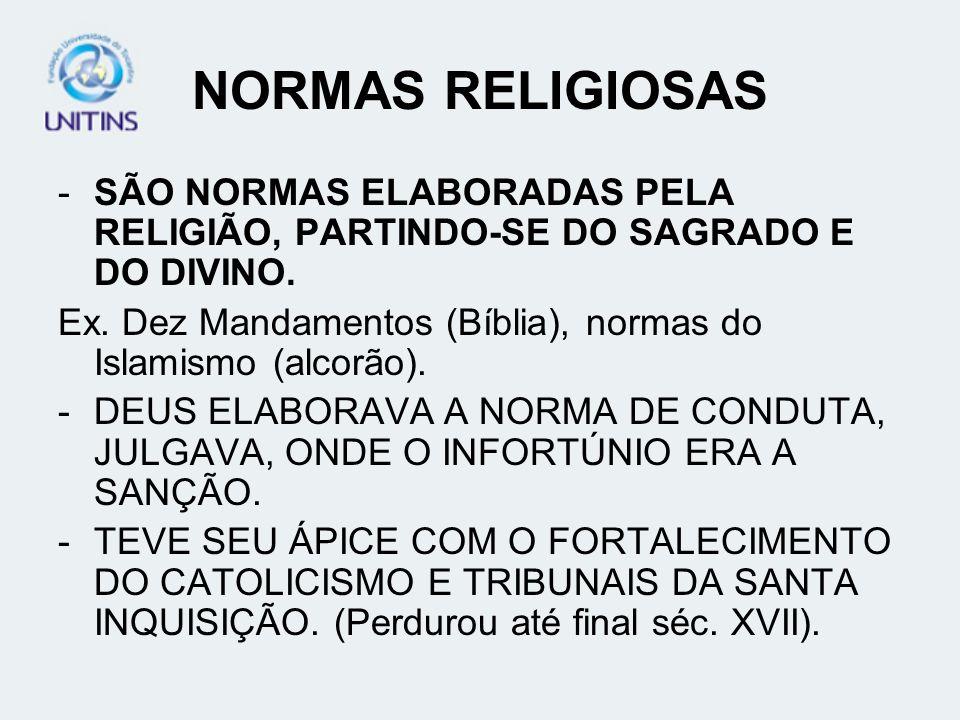 NORMAS RELIGIOSAS SÃO NORMAS ELABORADAS PELA RELIGIÃO, PARTINDO-SE DO SAGRADO E DO DIVINO.
