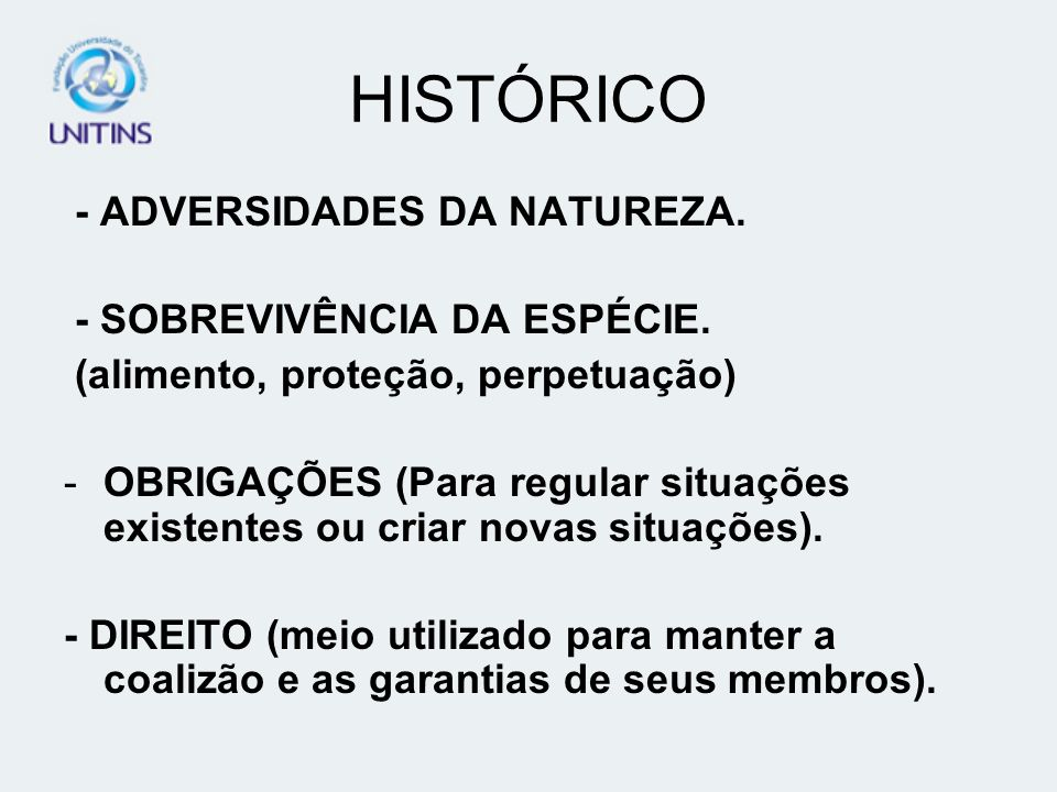 HISTÓRICO - ADVERSIDADES DA NATUREZA. - SOBREVIVÊNCIA DA ESPÉCIE.