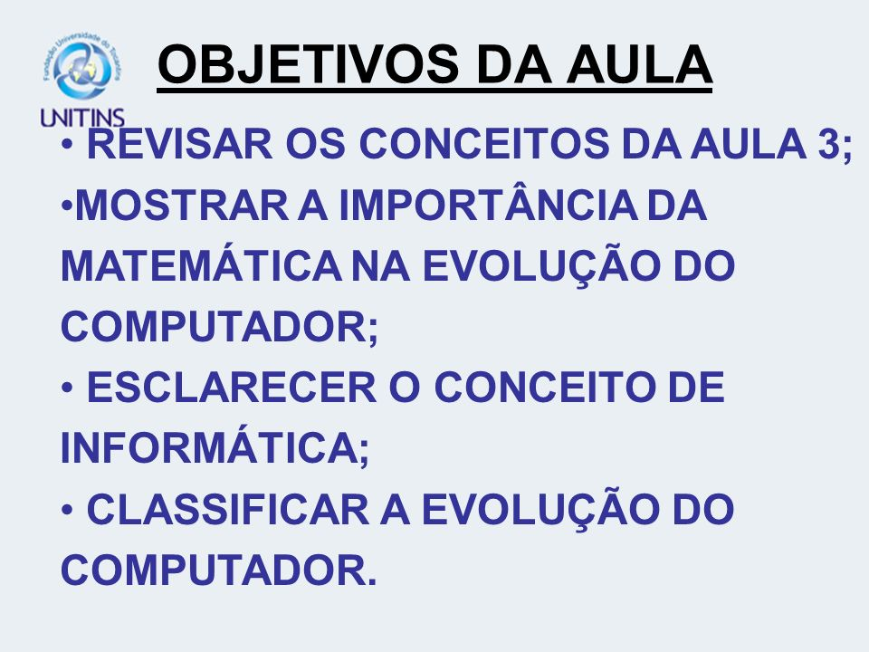 OBJETIVOS DA AULA REVISAR OS CONCEITOS DA AULA 3;
