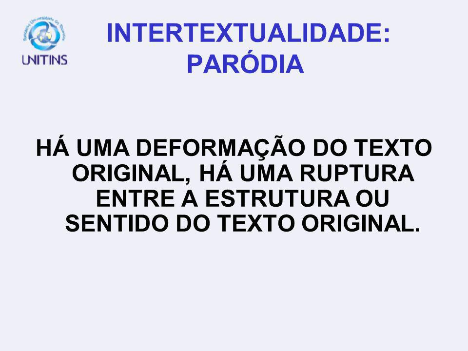 INTERTEXTUALIDADE: PARÓDIA