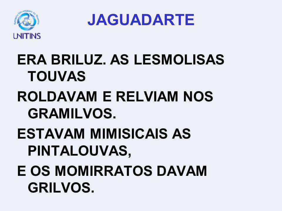 JAGUADARTE ERA BRILUZ. AS LESMOLISAS TOUVAS
