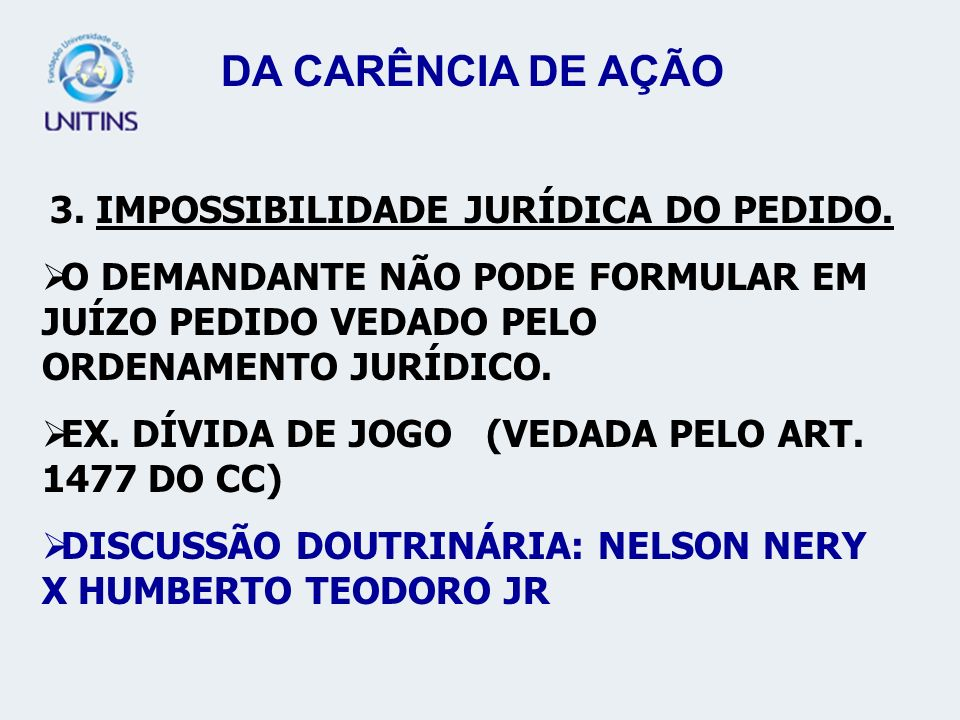 3. IMPOSSIBILIDADE JURÍDICA DO PEDIDO.