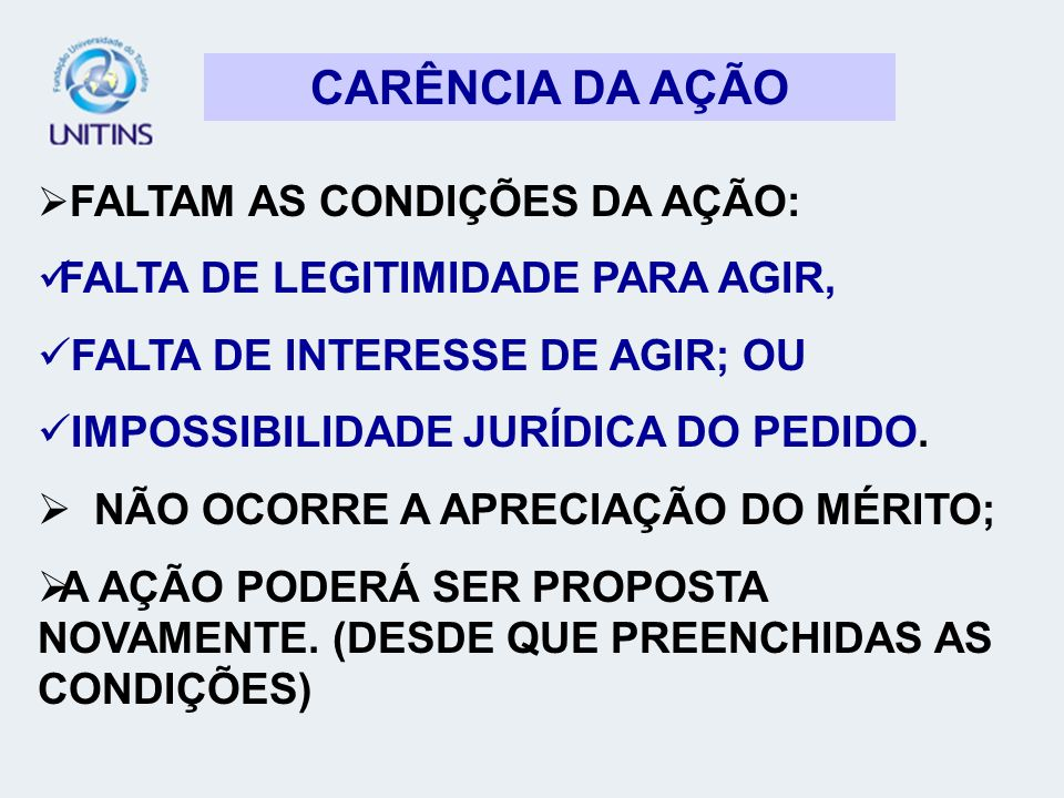 CARÊNCIA DA AÇÃO FALTA DE LEGITIMIDADE PARA AGIR,