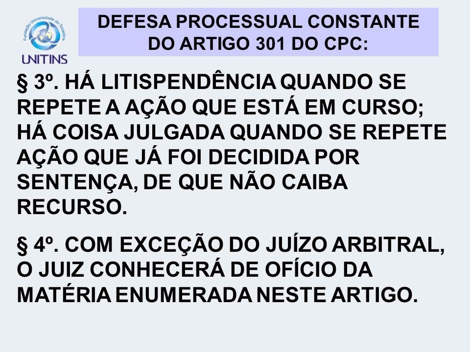 DEFESA PROCESSUAL CONSTANTE DO ARTIGO 301 DO CPC: