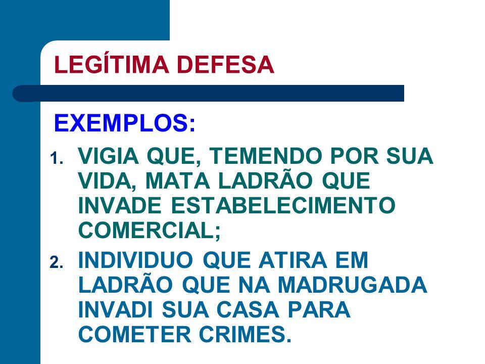 LEGÍTIMA DEFESA EXEMPLOS: