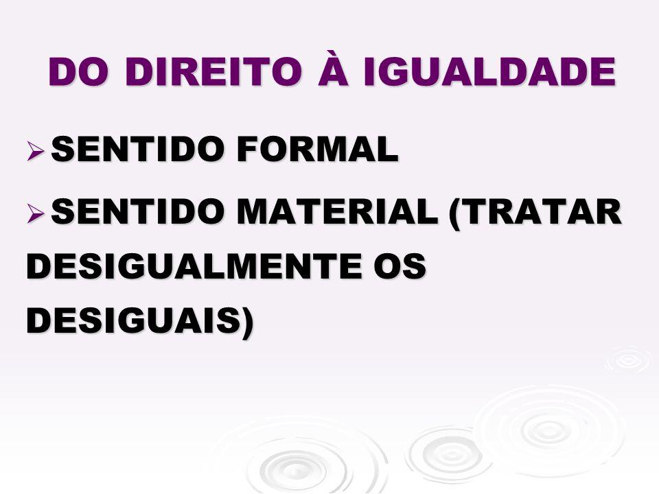 DO DIREITO À IGUALDADE SENTIDO FORMAL