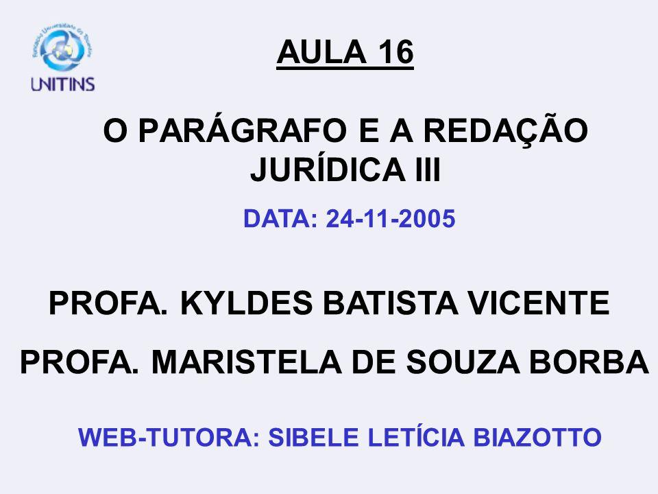 AULA 16 O PARÁGRAFO E A REDAÇÃO JURÍDICA III