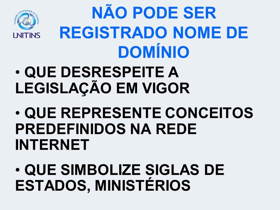 NÃO PODE SER REGISTRADO NOME DE DOMÍNIO
