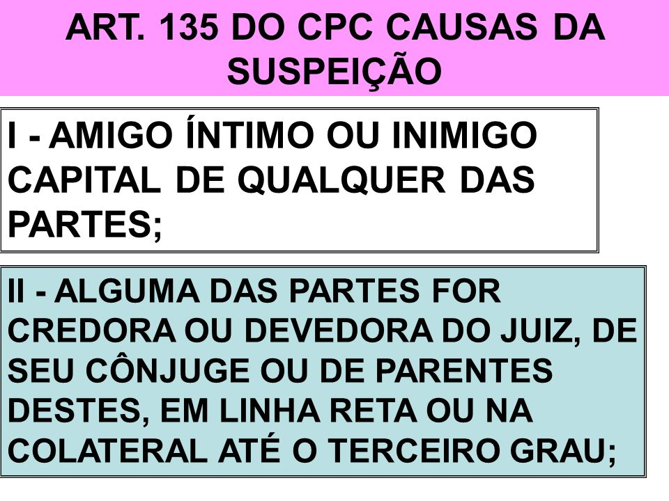 ART. 135 DO CPC CAUSAS DA SUSPEIÇÃO