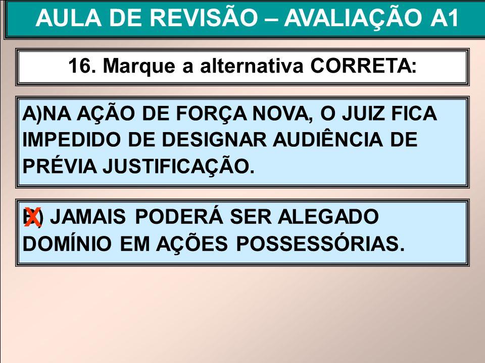 AULA DE REVISÃO – AVALIAÇÃO A1 16. Marque a alternativa CORRETA: