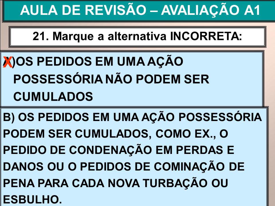 AULA DE REVISÃO – AVALIAÇÃO A1 21. Marque a alternativa INCORRETA: