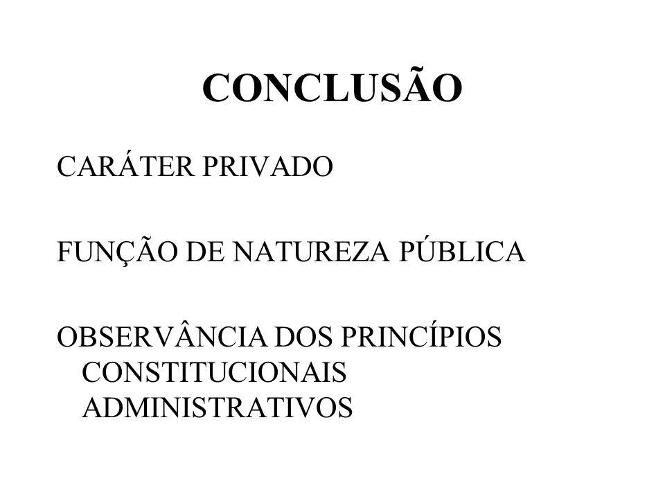 CONCLUSÃO CARÁTER PRIVADO FUNÇÃO DE NATUREZA PÚBLICA