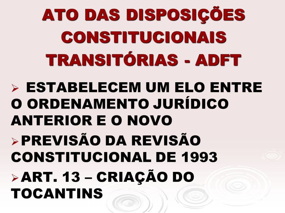 ATO DAS DISPOSIÇÕES CONSTITUCIONAIS TRANSITÓRIAS - ADFT
