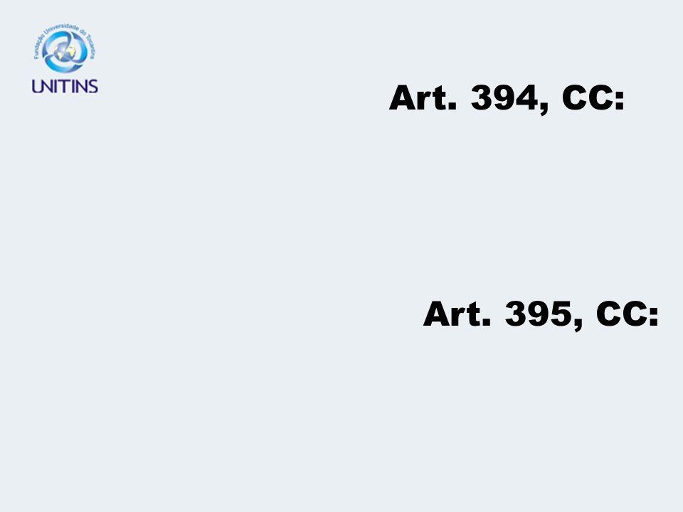 Art. 394, CC: Art. 395, CC: