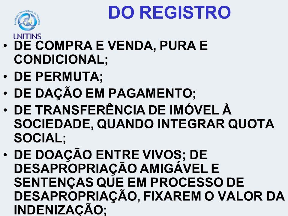 DO REGISTRO DE COMPRA E VENDA, PURA E CONDICIONAL; DE PERMUTA;