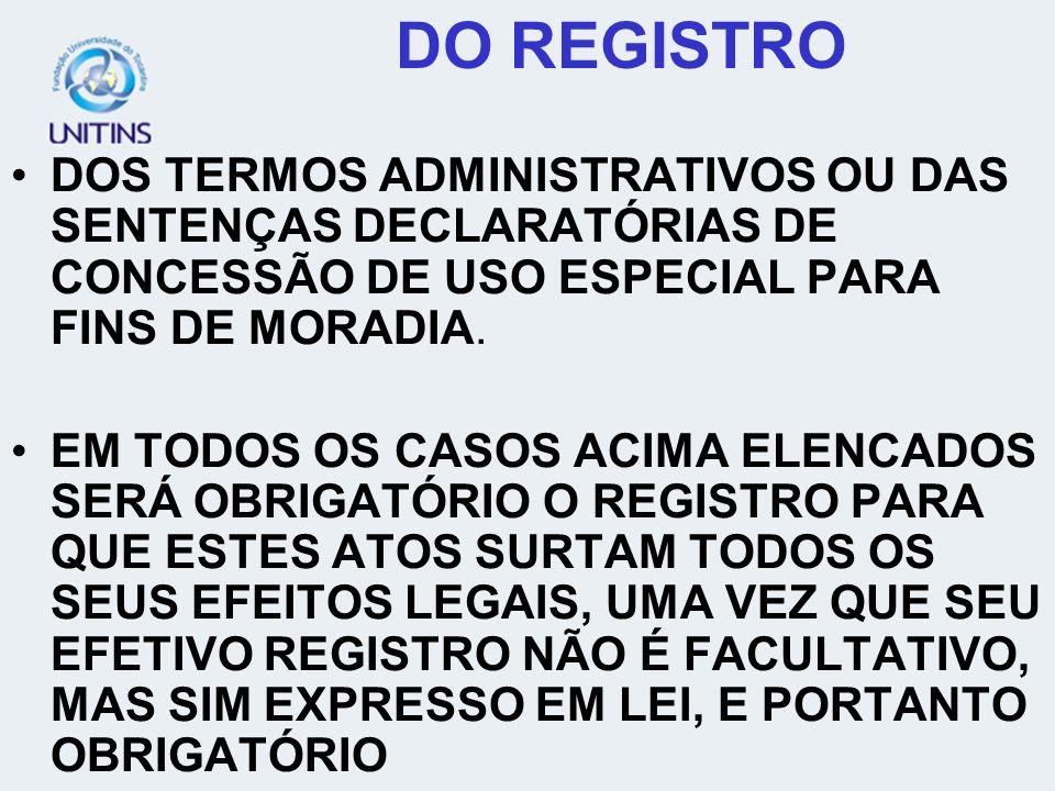DO REGISTRODOS TERMOS ADMINISTRATIVOS OU DAS SENTENÇAS DECLARATÓRIAS DE CONCESSÃO DE USO ESPECIAL PARA FINS DE MORADIA.