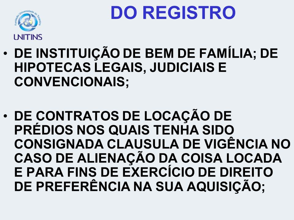 DO REGISTRO DE INSTITUIÇÃO DE BEM DE FAMÍLIA; DE HIPOTECAS LEGAIS, JUDICIAIS E CONVENCIONAIS;