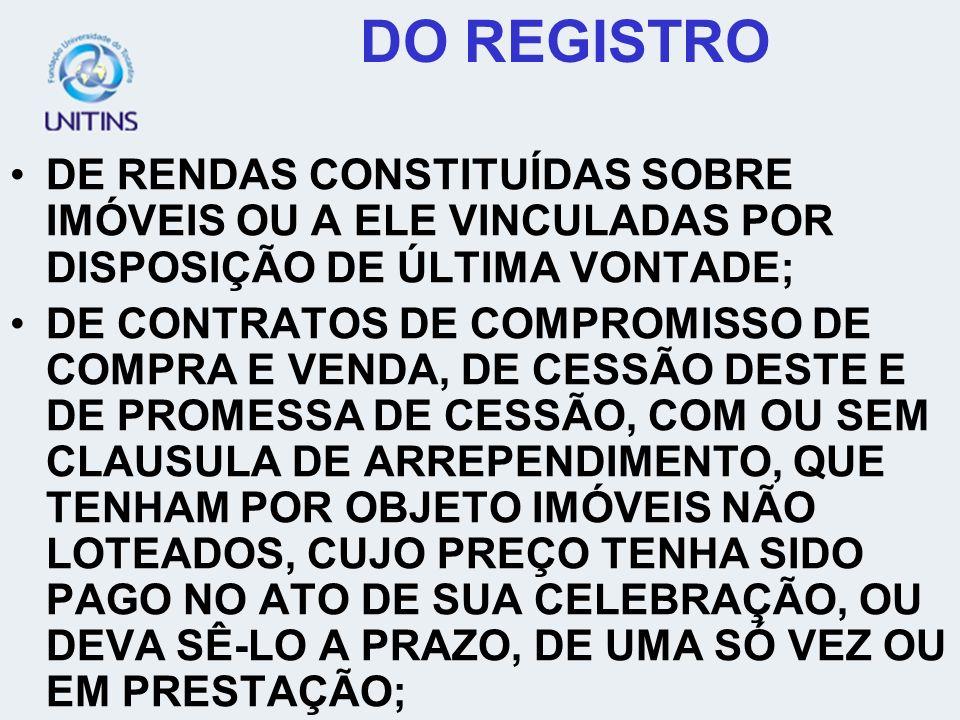 DO REGISTRO DE RENDAS CONSTITUÍDAS SOBRE IMÓVEIS OU A ELE VINCULADAS POR DISPOSIÇÃO DE ÚLTIMA VONTADE;