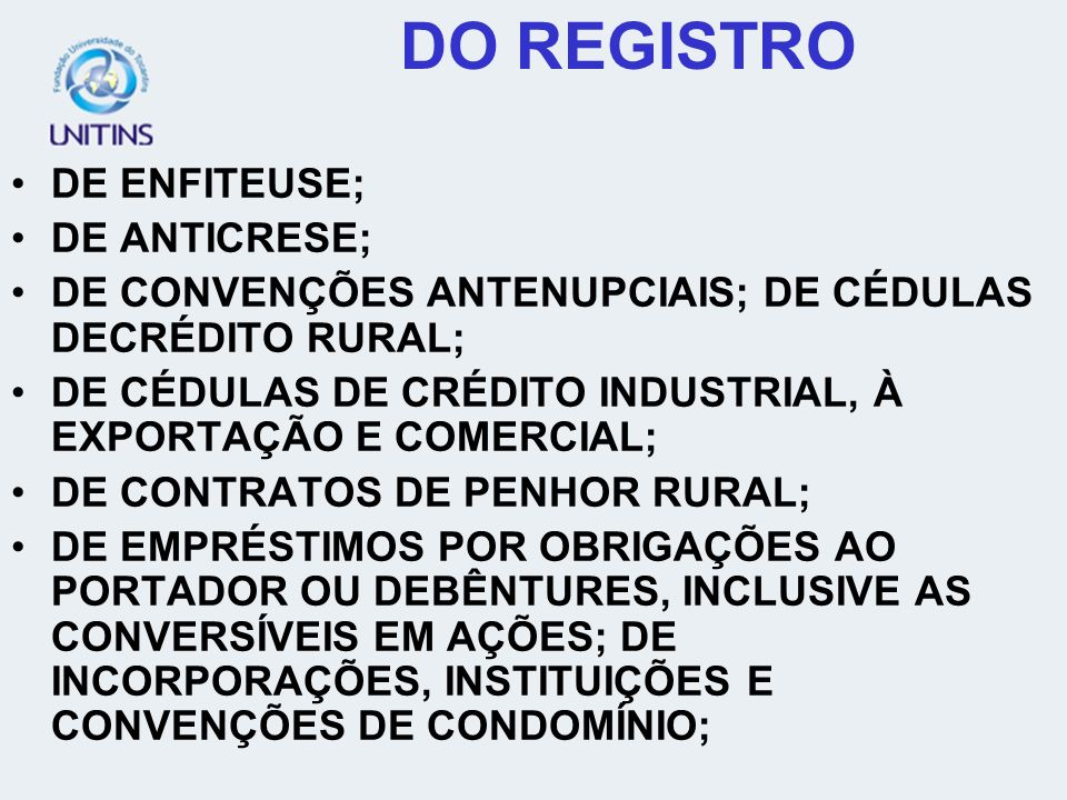 DO REGISTRO DE ENFITEUSE; DE ANTICRESE;