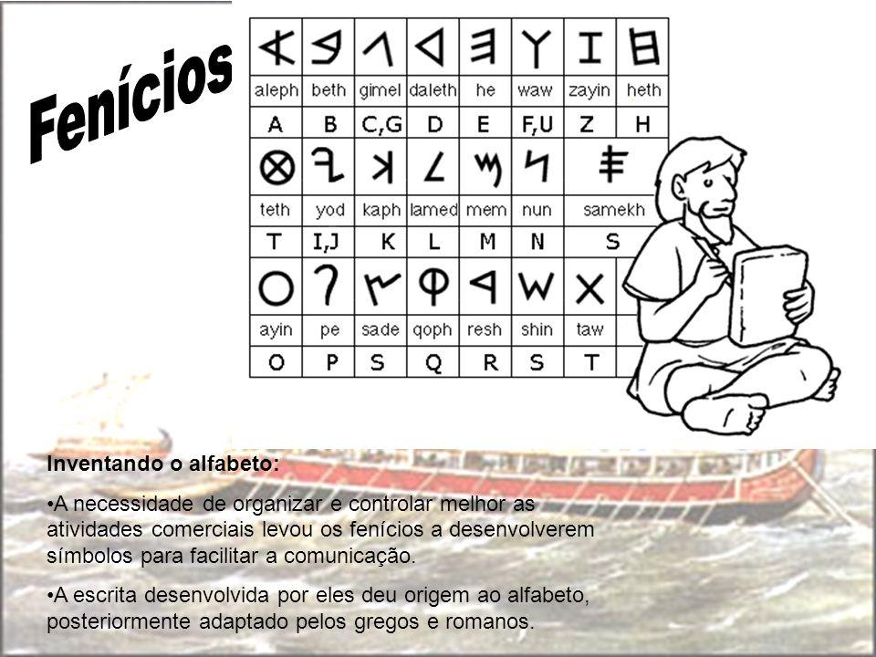 Fenícios Inventando o alfabeto: