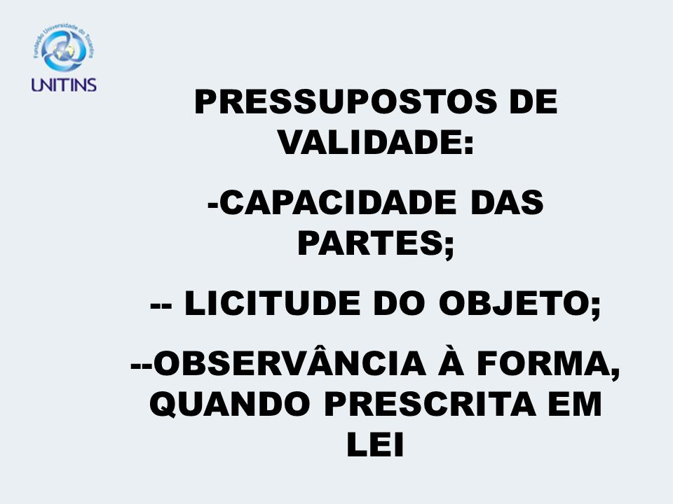 PRESSUPOSTOS DE VALIDADE: CAPACIDADE DAS PARTES;