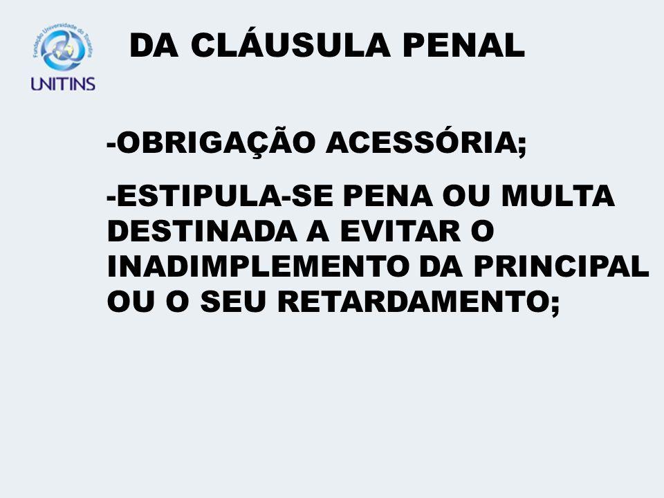 DA CLÁUSULA PENAL OBRIGAÇÃO ACESSÓRIA;