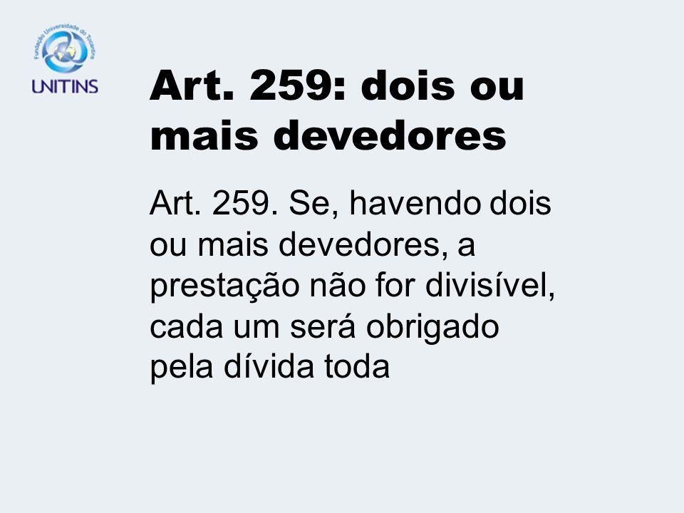 Art. 259: dois ou mais devedores