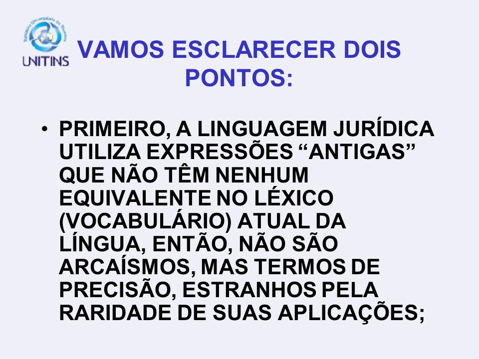 VAMOS ESCLARECER DOIS PONTOS: