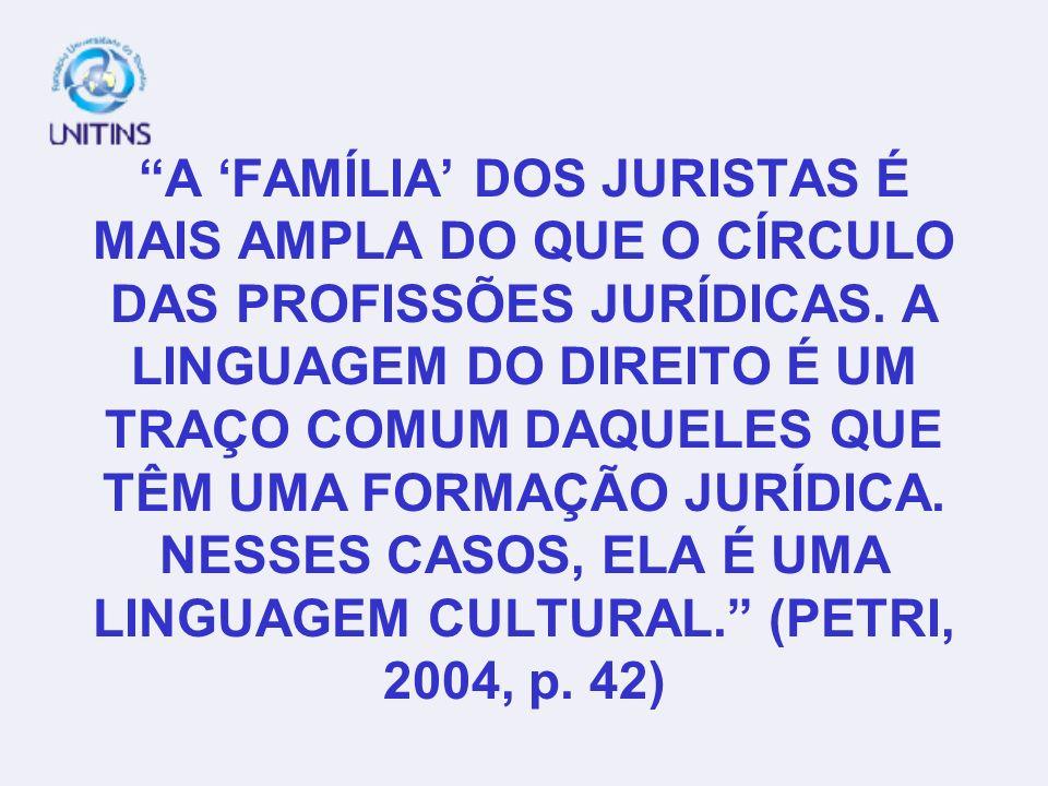 A 'FAMÍLIA' DOS JURISTAS É MAIS AMPLA DO QUE O CÍRCULO DAS PROFISSÕES JURÍDICAS.