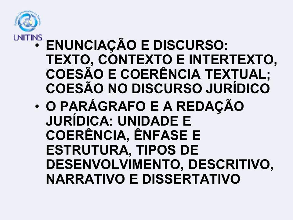 ENUNCIAÇÃO E DISCURSO: TEXTO, CONTEXTO E INTERTEXTO, COESÃO E COERÊNCIA TEXTUAL; COESÃO NO DISCURSO JURÍDICO