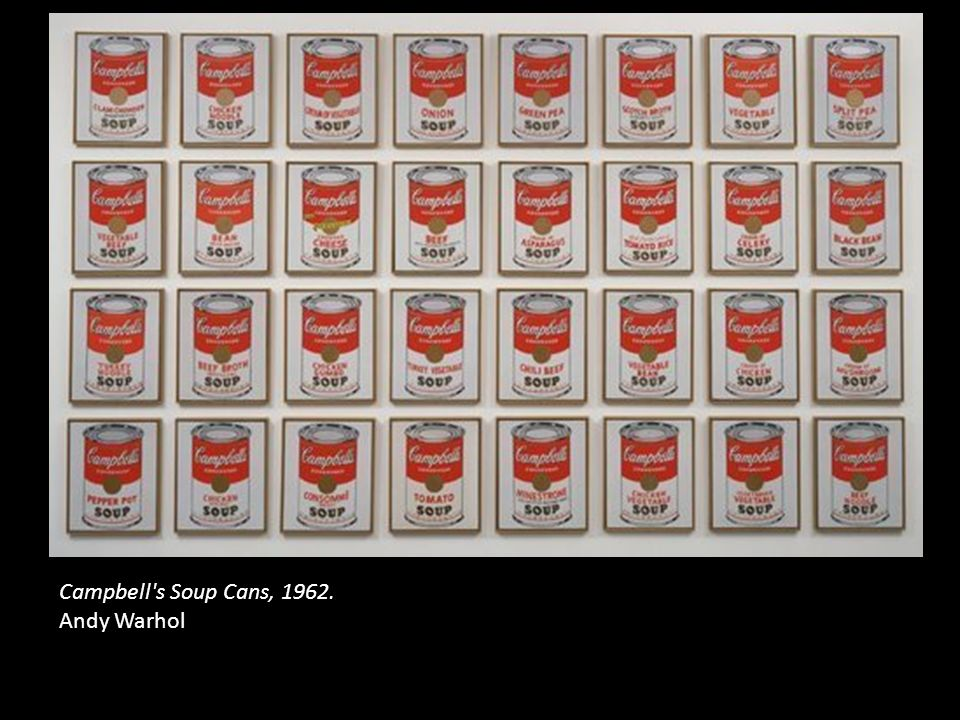 Campbell s Soup Cans, 1962. Andy Warhol