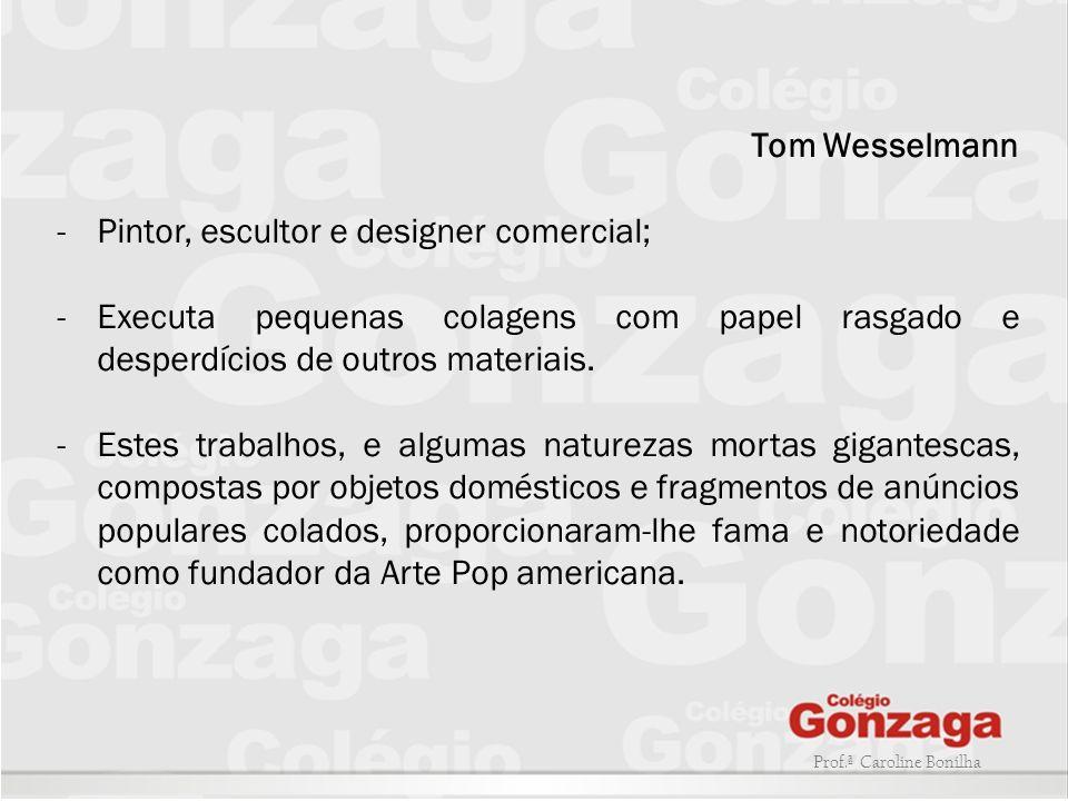 Pintor, escultor e designer comercial;