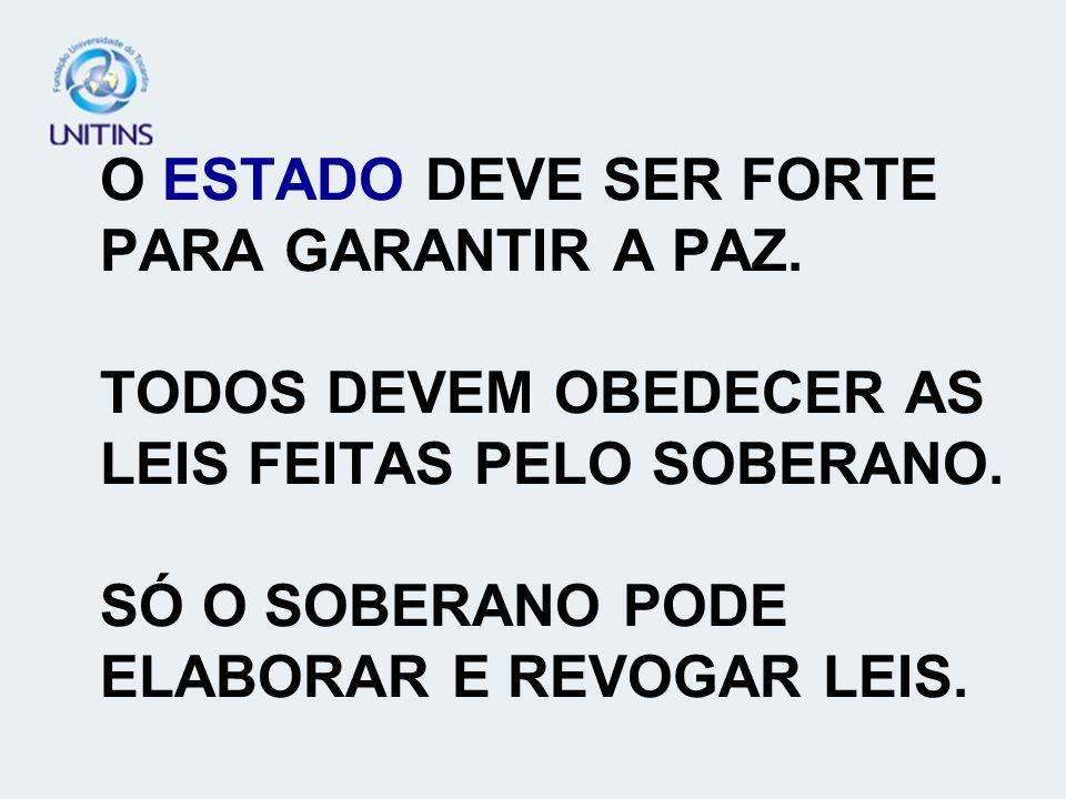 O ESTADO DEVE SER FORTE PARA GARANTIR A PAZ