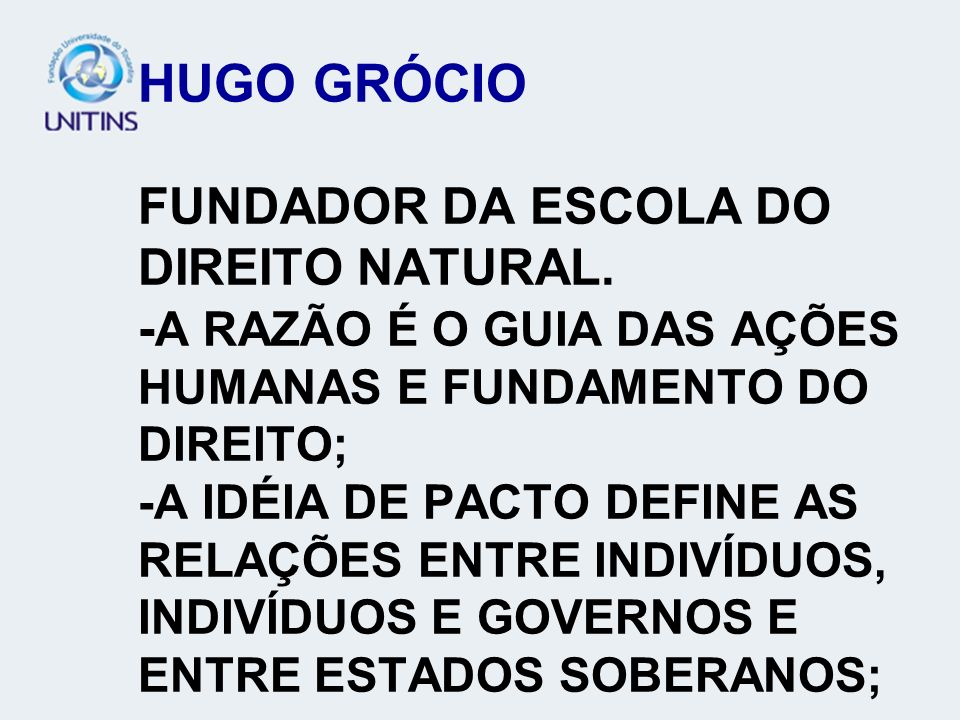 HUGO GRÓCIO FUNDADOR DA ESCOLA DO DIREITO NATURAL