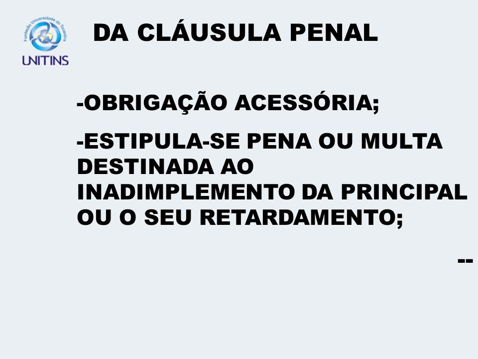 DA CLÁUSULA PENAL - OBRIGAÇÃO ACESSÓRIA;