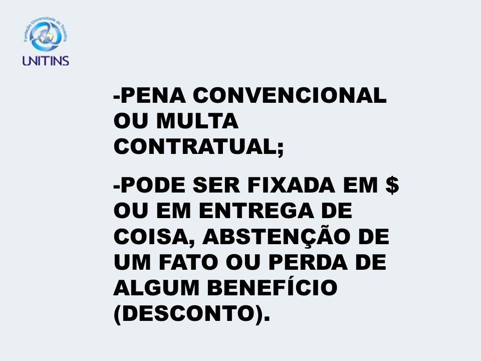PENA CONVENCIONAL OU MULTA CONTRATUAL;