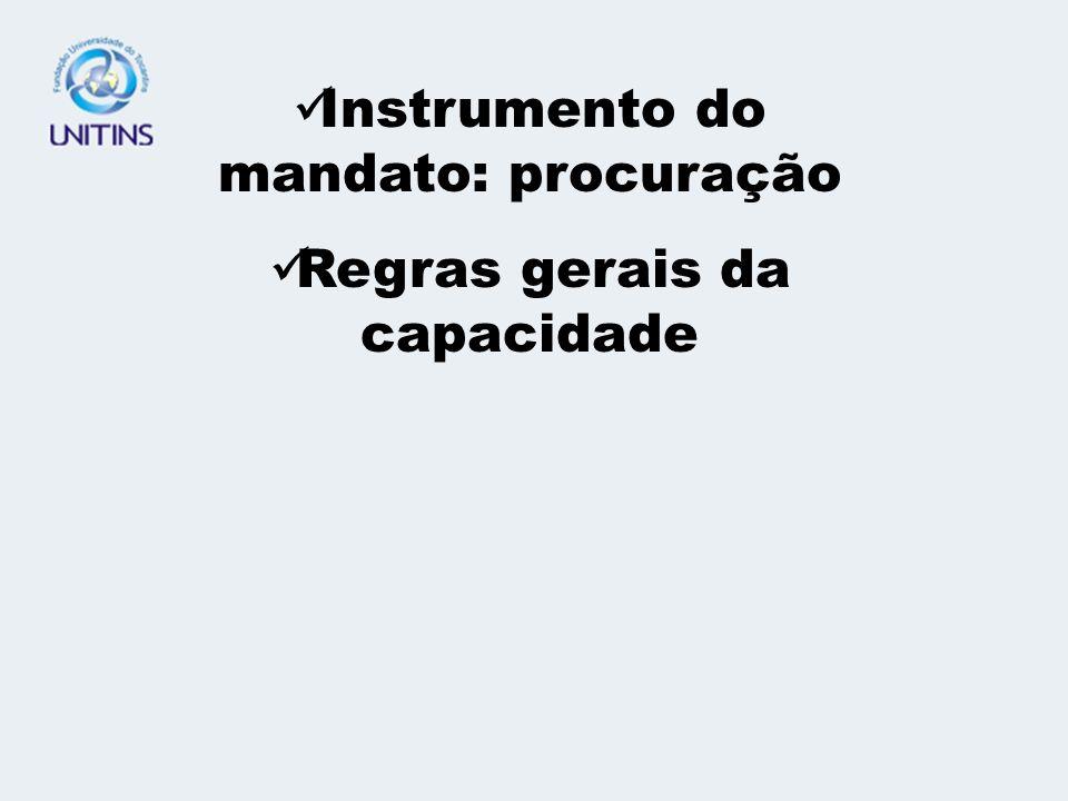 Instrumento do mandato: procuração Regras gerais da capacidade